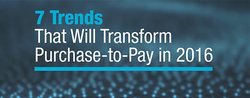 7 Trends That Will Transform Purchase-to-Pay in 2016