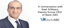 In Conversation with Sael Al Waary, Deputy Group CEO of Bank ABC.