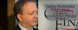 Carlos Fernandez Valdovinos, President, Banco Central del Paraguay