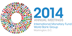 IMF | WORLD BANK - 2014 ANNUAL MEETINGS