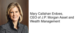 Q&A With J.P. Morgan Asset And Wealth Management CEO Mary Callahan Erdoes