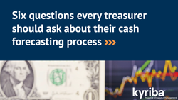 Kyriba: Questions Every Treasurer Should Ask About Cash Forcasting