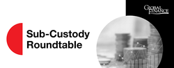 Sub-custody Virtual Roundtable