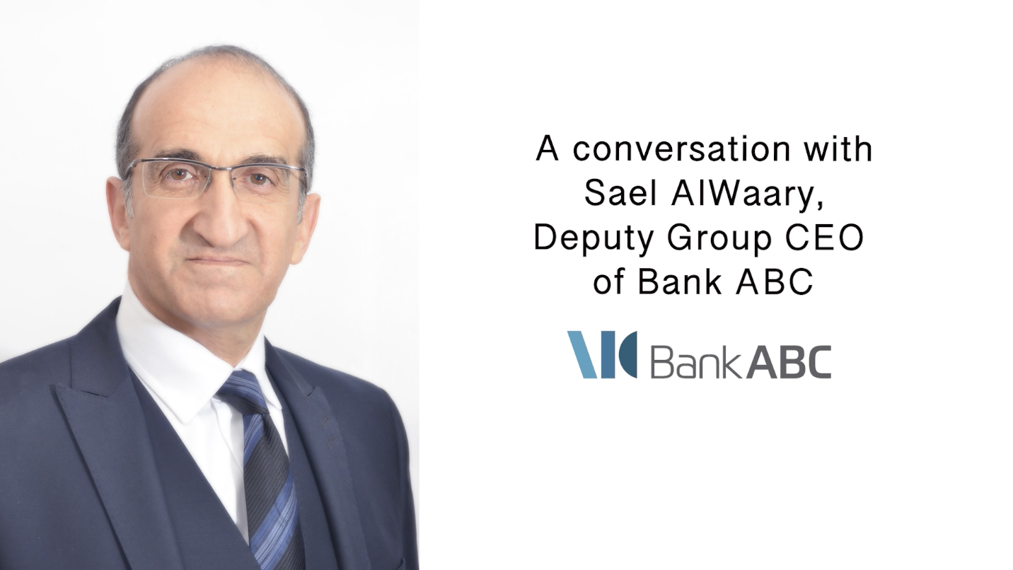In Conversation with Sael Al Waary, Deputy Group CEO of Bank ABC